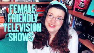 Female Friendly TV Shows
