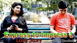 Express to Impress- A short & Silent LOVE STORY-Directed by AJAY TYAGI