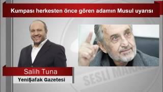 Salih Tuna   Kumpası herkesten önce gören adamın Musul uyarısı