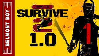 How to Survive 2 Gameplay 1.0 Launch! - Part 1 (Gameplay / Let's Play)