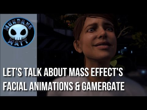 Gaming Let s talk about MASS EFFECT Facial Animations and GamerGate