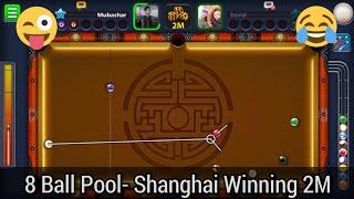 8 Ball Pool- Shanghai Winning 2M  I AM GOING TO WIN!