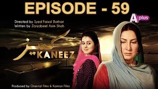 Kaneez - Episode 59 | A Plus