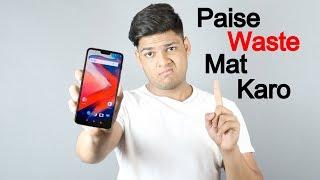 Don't Buy OnePlus 6 | Paise Waste Mat Karo