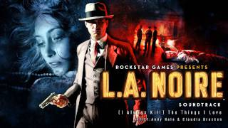 (I Always Kill) The Things I Love - L.A. Noire Soundtrack