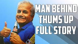 Man Behind Thums Up INDIA FULL STORY | Hindi