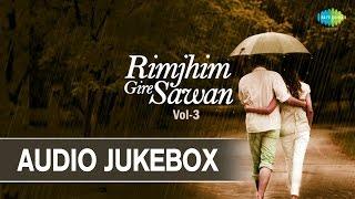 Best Rain Songs | Rimjhim Gire Sawan - Volume 3 | Hindi Monsoon Songs | Audio Jukebox