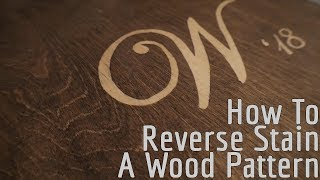 How To: Reverse Wood Staining A Pattern