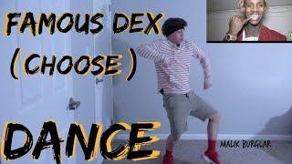 Famous Dex - Choose ( Dance ) Malik Burglar