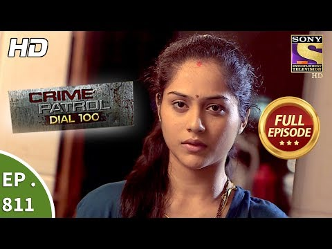 Xxx Mp4 Crime Patrol Dial 100 Ep 811 Full Episode 2nd July 2018 3gp Sex