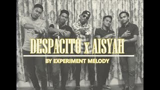 DESPACITO x AISYAH [mashup] - cover by Experiment Melody
