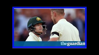Stuart broad and steve smith ramp up trash talk in second ashes test   ali martin