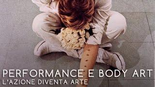 08 - PERFORMANCE E BODY ART - L'azione diventa arte - Michele Dantini
