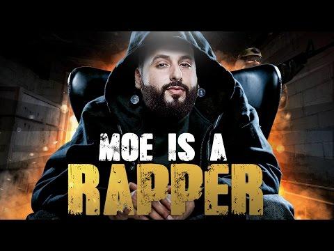 MOE IS A RAPPER