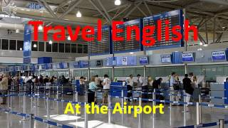 Travel English -  At the Airport (Practice and Conversation)
