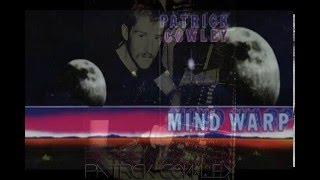 PATRICK COWLEY - MIND WARP (Full Album / Bonus Tracks)