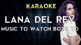 Lana Del Rey - Music To Watch Boys To | Lower Key Karaoke Version Instrumental Lyrics Cover