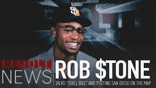 "Rob $tone talks ""Chill Bill"" and putting San Diego on the map"