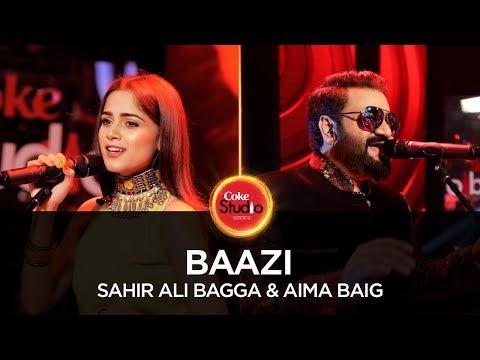 Xxx Mp4 Sahir Ali Bagga Aima Baig Baazi Coke Studio Season 10 Episode 3 3gp Sex