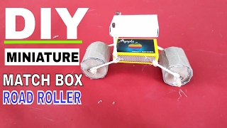 How to make Mini Road Roller with Match box   mini card board Road Roller   DIY Road Roller
