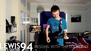 MESSING WITH THE LOOPER 15 - The Metal