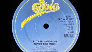 Luther Vandross - Never Too Much (Dj ''S'' Bootleg Bonus Beat Extended Re-Mix)
