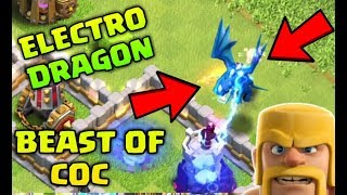 NEW Electro Dragon : MOST POWERFUL TROOP IN CLASH OF CLANS !