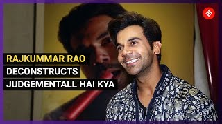 Rajkummar Rao Reacts To Things Indians Get Judgmental About |  Judgementall Hai Kya