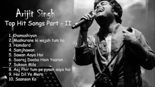 Arijit Singh Best Top Hit Songs Part   II   Arijit Singh New Songs
