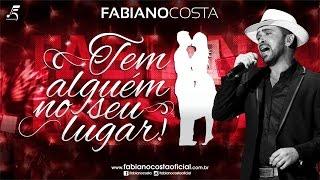 Fabiano Costa - Tem alguém no seu lugar