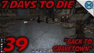 7 Days to Die -Ep. 39-