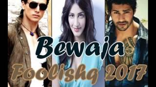 Bewaja Official Song | Upcoming movie Foolishq 2018 | Varun Dhawan, Tiger Shroff, Shruti Haasan
