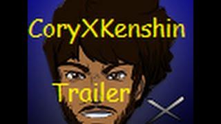 CoryXKenshin Channel Trailer.