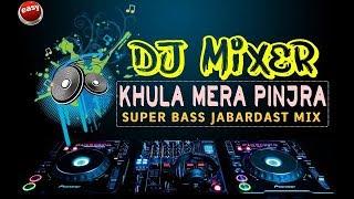Khula Hai Mera Pinjra full remix (#kp dj)