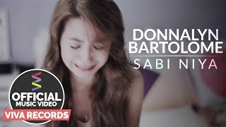 Donnalyn Bartolome — Sabi Niya [Official Music Video]