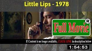 Watch: Little Lips Full Movie Online