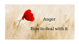 Emotion Series - Anger - How to deal with it