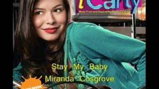 Stay My Baby-Miranda Cosgrove[iCarly Soundtrack]