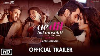 Ae Dil Hai Mushkil | Trailer | Karan Johar | Aishwarya Rai Bachchan | Ranbir Kapoor | Anushka Sharma
