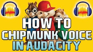 How To: Chipmunk Voice in Audacity