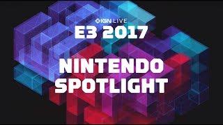 E3 2017: Nintendo Spotlight & Exclusive Interviews - IGN LIVE
