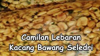 Resep Kacang Bawang Seledri - Camilan Lebaran