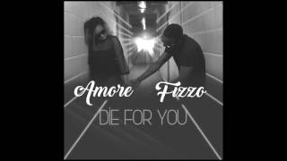 Amore ft Fizzo -Die for you (audio)
