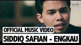 Siddiq Safian - Engkau (Official Music Video)