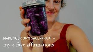 SIMPLE WILD FERMENTED SAUERKRAUT RECIPE + my 4 favourite AFFIRMATIONS Vlog