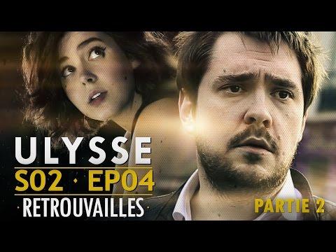watch Ulysse [webserie] - 2x04 : Retrouvailles (partie 2)
