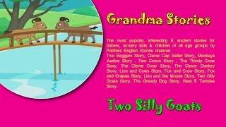 Two Goats | Grandma Stories | Dadima Ki Kahaniya | Popular Hindi Stories for Kids