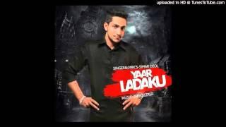 Yaar Ladaku ● Simar Deol ● New Punjabi Songs 2016 ●