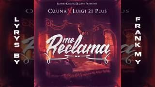 Ozuna Ft  Luigi 21 Plus – Me Reclama Lyrics Letra