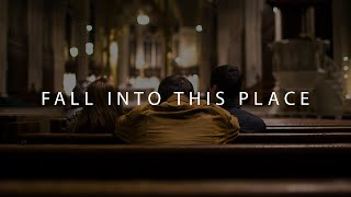 Fall Into This Place - Praise & Worship Song w/ Lyrics
